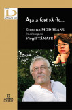 Asa a fost sa fie… | Simona Modreanu, Virgil Tanase