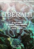 LIBERALII, O ISTORIE ÎN DATE - EUGEN STĂNESCU, IULIA STĂNESCU, GAVRIIL PREDA