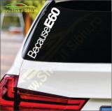 Because Bmw E60 -Stickere Auto-Cod:ESV-172 -Dim    20 cm. x 3.2 cm.