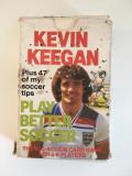 Carti de joc fotbal, educative, Kevin Keegan - Play better soccer, anii 80