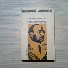 ARMAND CALINESCU - Insemnari Politice - Editura Humanitas, 1990, 432 p.