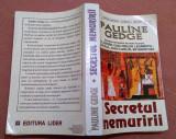 Secretul Nemuririi. Editura Lider, 1990 - Pauline Gedge