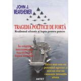 Tragedia politicii de forta - John J. Mearsheimer