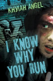 I Know Why You Run