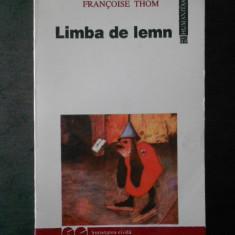 Francoise Thom - Limba de lemn