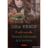 O viata amanata. Memoriile bibliotecarei de la Auschwitz