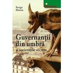 Guvernanții din umbră și societățile secrete