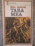 Tara Mea - Mihail Sadoveanu ,274467, 1982