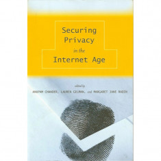 Securing Privacy in the Internet Age - Anupam Chander