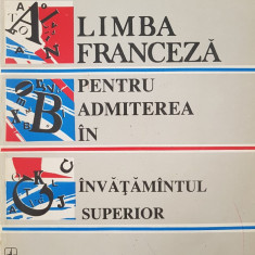 LIMBA FRANCEZA PENTRU ADMITEREA IN INVATAMANTUL SUPERIOR - Elena Gorunescu