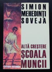 Simion Mehedinți Soveja - Altă creștere. Școala muncii (pref. Pr. Vasile Gordon) foto