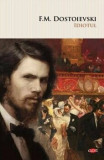Cumpara ieftin Idiotul. Carte pentru toti. Vol 122/F.M. Dostoievski