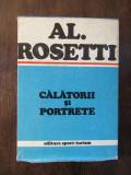 CALATORII SI PORTRETE -AL . ROSETTI