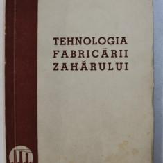 TEHNOLOGIA FABRICARII ZAHARULUI , 1951