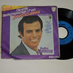 """Julio Iglesias - Und das meer singt sein Lied - vinil 7"""""""