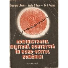 Administratia Militara Horthysta In Nord-Vestul Romaniei - Gheorghe I. Bodea