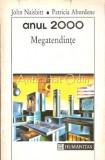 Anul 2000. Megatendinte. Zece Noi Directii Pentru Anii '90 - John Naisbitt