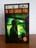 Sebastian Fitzek – Ne le crois pas (in limba franceza)