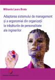 Cumpara ieftin Adaptarea sistemului de management si a ergonomiei din organizatii la trasaturile de personalitate ale inginerilor