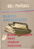 Bratul Andromedei, Zilele Si Noptile Unui Student Intarziat - Gib. I. Mihaescu