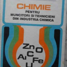 CHIMIE PENTRU MUNCITORI SI TEHNICIENI DIN INDUSTRIA CHIMICA - I. BANATEANU, M. P