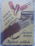 SHERLOCK HOLMES. BIJUTERII POLITISTE - ARTHUR CONAN DOYLE