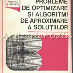 Probleme De Optimizare Si Algoritmi De Aproximare A Solutiilor - Const. Ilioi