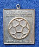 Medalia campionatele europe universitare de Fotbal - Bucuresti Romania 1972