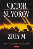 Ziua M. Cind a inceput al doilea razboi mondial? (editia 2011) | Victor Suvorov, Polirom