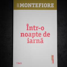 SIMON SEBAG MONTEFIORE - INTR-O NOAPTE DE IARNA
