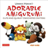 Adorable Amigurumi - Cute and Quirky Crocheted Critters: Voodoo Maggie's - Create Your Own Marvelous Menagerie with These Easy-To-Follow Instructions