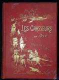LES CHASSEURS par GYP, ILLISTRATIONS de CRAFTY - PARIS, 1888