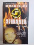 SFIDAREA . AL DOILEA VOLUM DIN SERIA JOCURILE FOAMEI de SUZANNE COLLINS , 2009