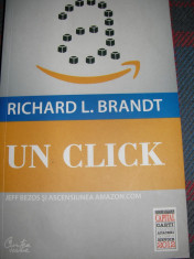 Richard L. Brandt - Un Click - Jeff Bezos și ascensiunea Amazon.com foto