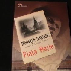 PIATA ROSIE-DOMINIQUE FERNANDEZ-TRAD.IOANA ANASTASESCU-328 PG-