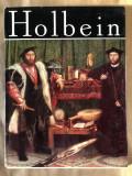 Holbein/ Clasicii picturii Universale, Ed. Meridiane,1975, autor Radu Boureanu