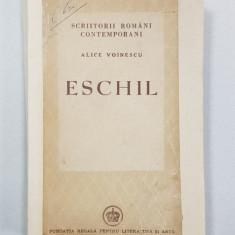 ESCHIL de ALICE VOINESCU - BUCURESTI, 1946 *DEDICATIE