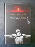THOMAS OSTERMEIER - TEATRUL SI FRICA (2016, editie cartonata)