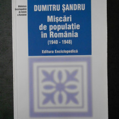 DUMITRU SANDRU - MISCARI DE POPULATIE IN ROMANIA (1940-1948)