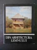 ANDREI PANOIU - DIN ARHITECTURA LEMNULUI IN ROMANIA