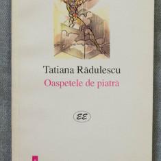 Tatiana Rădulescu - Oaspetele de piatră (cu autograf/ dedicație)