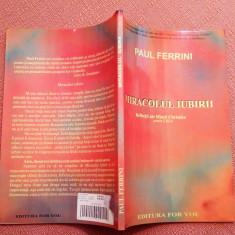Miracolul Iubirii -  Paul Ferrini