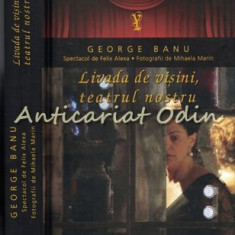 Livada De Visini, Teatrul Nostru - George Banu