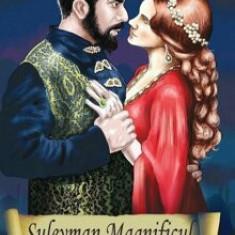 Suleyman Magnificul si sultana Hurrem/Isaure de Saint Pierre