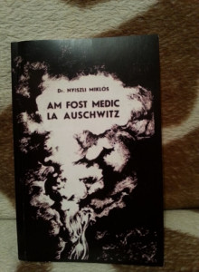 AM FOST MEDIC LA AUSCHWITZ-NYISZLI MIKLOS
