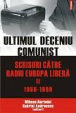 Ultimul deceniu comunist. Scrisori catre Radio Europa Libera (1986-1989), Vol. 2/Gabriel Andreescu, Mihnea Berindei, Polirom