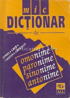 Mic Dictionar De Omonime, Paronime, Sinonime, Antonime - Zorela Creta
