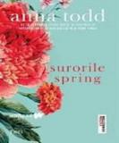 ANNA  TODD -   SURORILE  SPRING  - dragoste