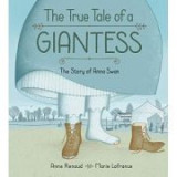 True Tale Of A Giantess - Anna Swan