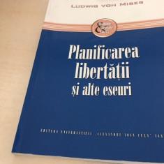 LUDWIG VON MISES- PLANIFICAREA LIBERTATII SI ALTE ESEURI